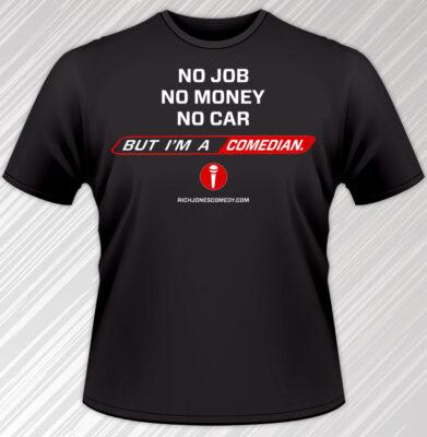 """""""No Job - No Money - No Car"""" comedy shirt"""